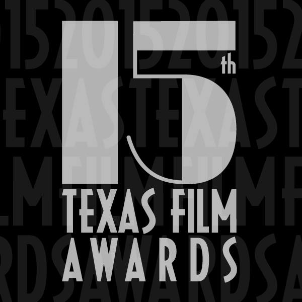 2015 TEXAS FILM AWARDS